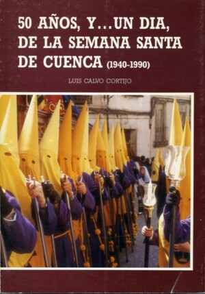 50 años, y … un día, de la Semana Santa de Cuenca