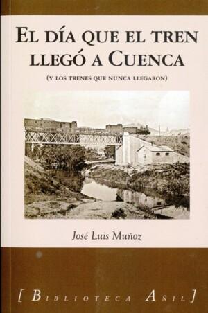 El día que el tren llegó a Cuenca
