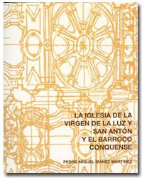 Lee más sobre el artículo La iglesia de la Virgen de la Luz y San Antón y el Barroco conquense