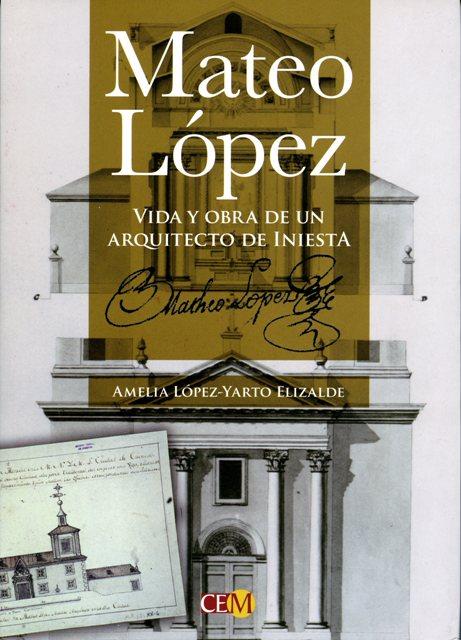 Lee más sobre el artículo Mateo López. Vida y obra de un arquitecto de Iniesta