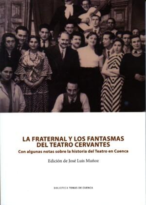 La Fraternal y los fantasmas del Teatro Cervantes