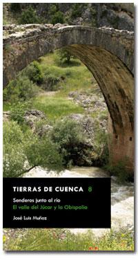 Senderos junto al río. El Valle del Júcar y la Obispalía