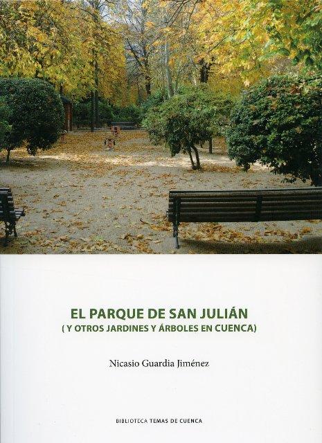 Lee más sobre el artículo El parque de San Julián (y otros jardines y árboles en Cuenca)