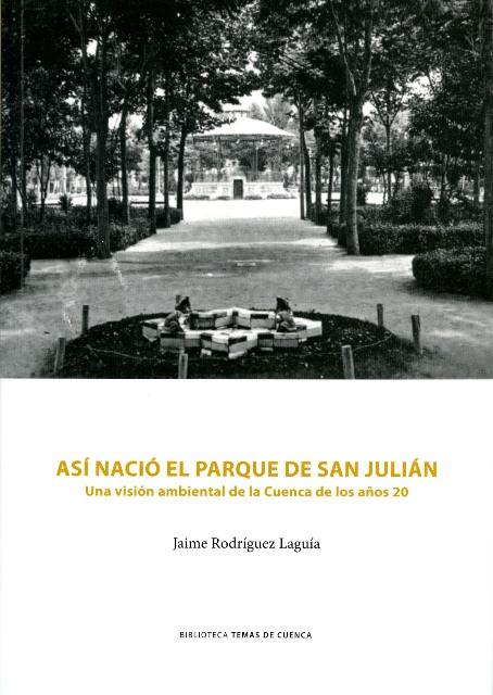 Lee más sobre el artículo Así nació el parque de San Julián