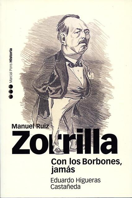 Lee más sobre el artículo Manuel Ruiz Zorrilla. Con los Borbones, jamás