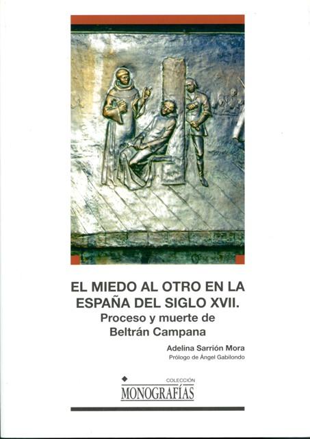 Lee más sobre el artículo El miedo al otro en la España del siglo XVII. Proceso y muerte de Beltrán Campana