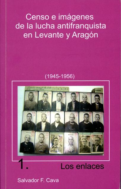 Lee más sobre el artículo Censo e imágenes de la lucha antifranquista en Levante y Aragón