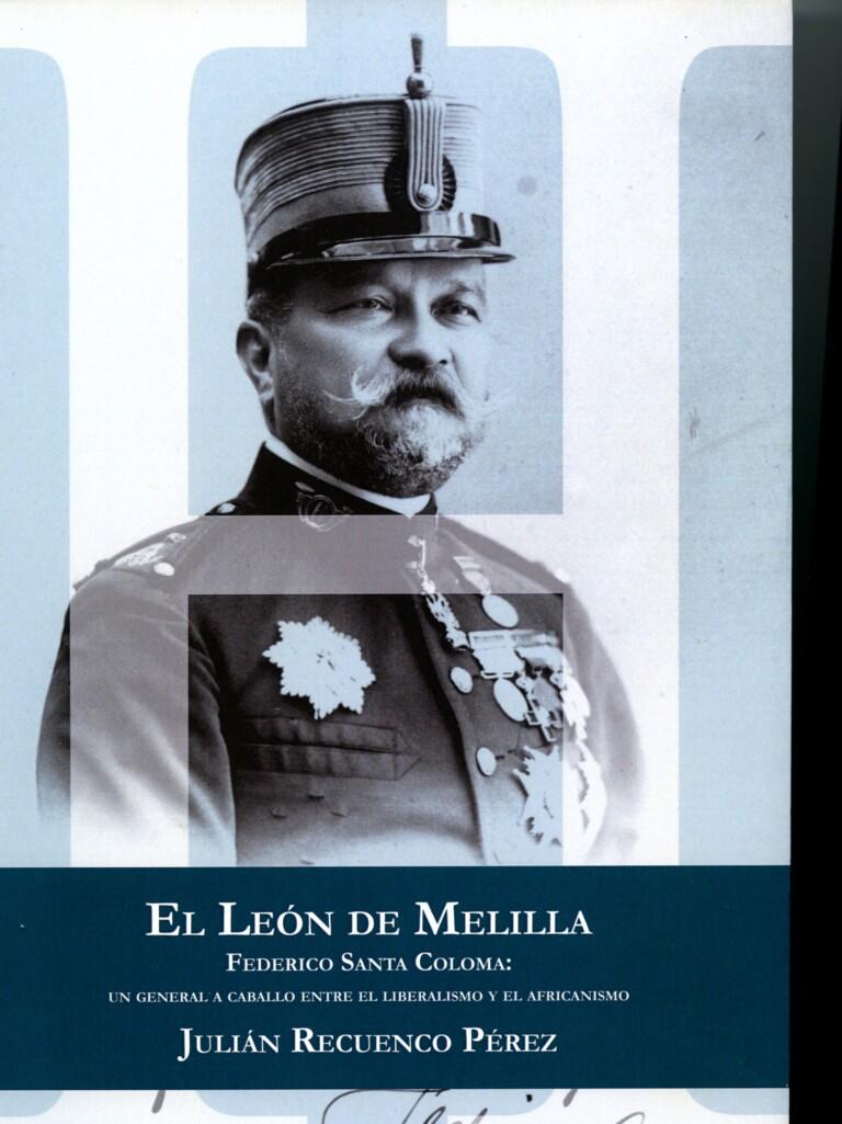Lee más sobre el artículo El León de Melilla. Federico Santa Coloma: un general a caballo entre el liberalismo y el africanismo