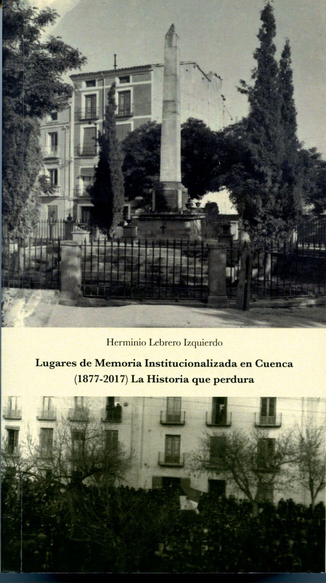 Lee más sobre el artículo Lugares de Memoria Institucionalizada en Cuenca
