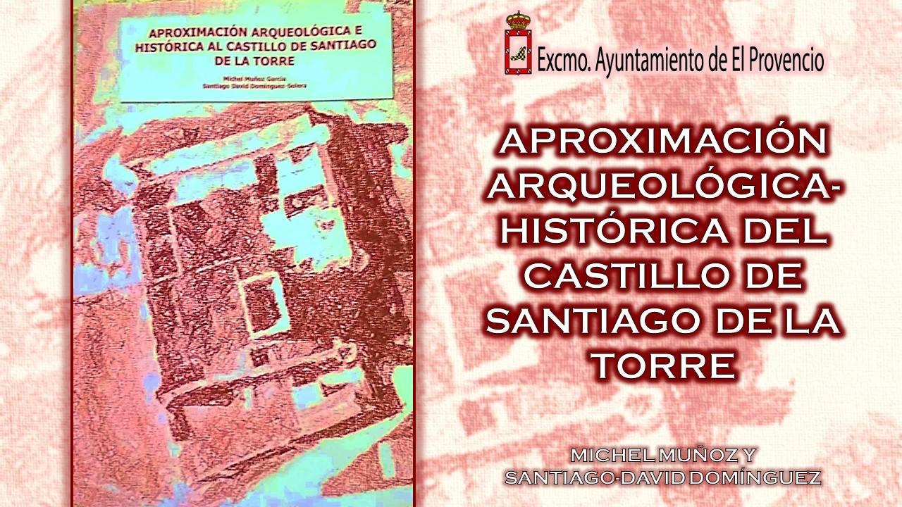 Lee más sobre el artículo La recuperación del castillo de Santiago de la Torre